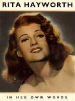 Rita Hayworth, In Her Own Words