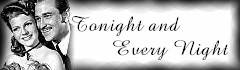 Tonight and Every Night Gallery