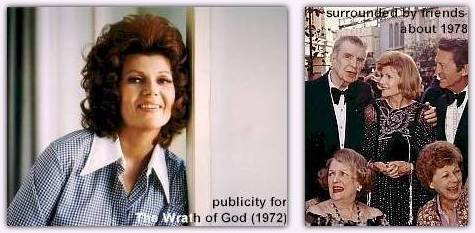 Left- photo used to publicize The Wrath of God, Right- about 1978, Rita with friends Mac Krimm and Harriet Nelson